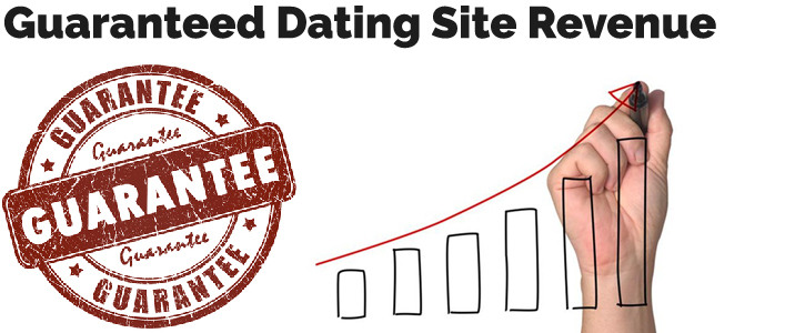Guaranteed Dating Site Revenue