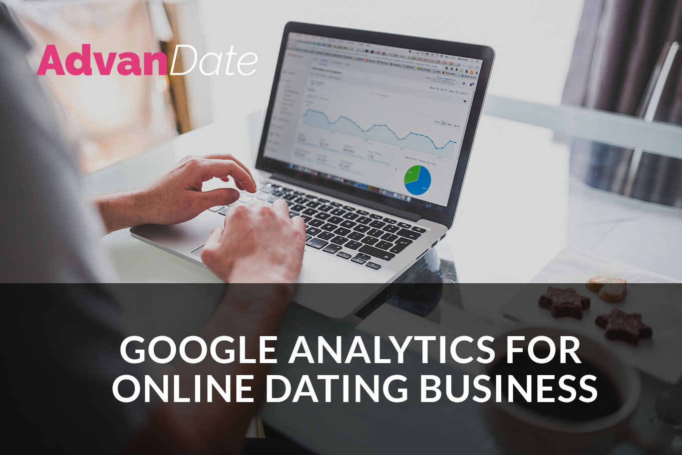 Google analytics for online dating business: How to measure success?