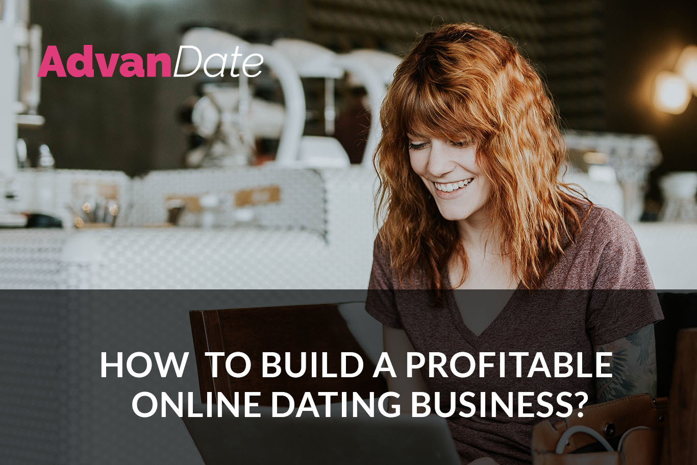 How to build a profitable online dating business?