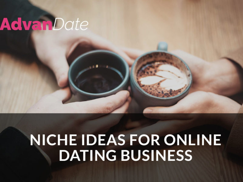 Niche ideas for online dating business