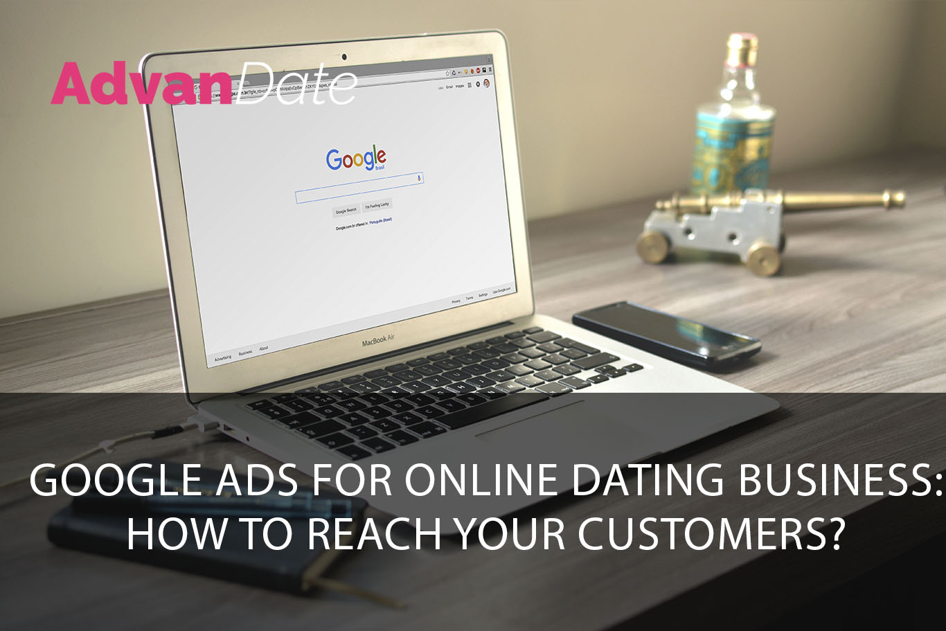 Google Ads for online dating business: how to reach your customers?