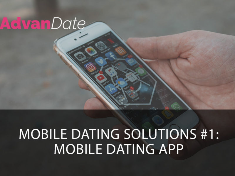 Mobile dating solutions #1: Mobile dating app