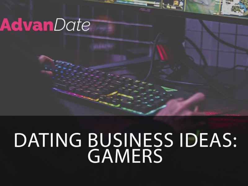 Dating business ideas: Gamers