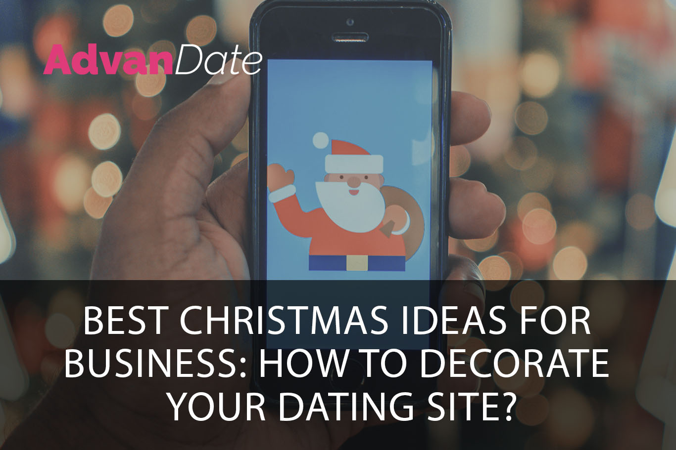Best Christmas Ideas for business: how to decorate your dating site for Christmas?