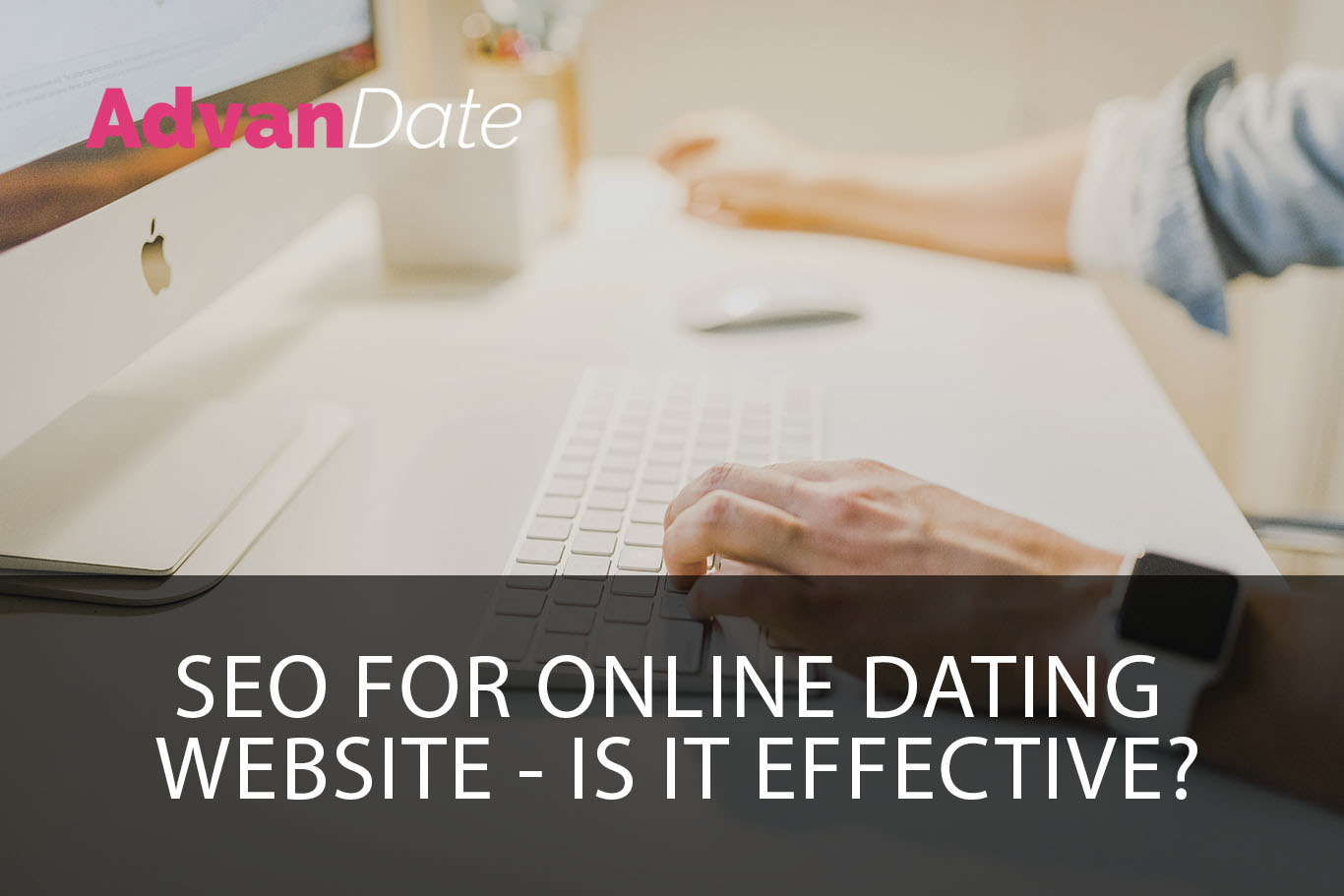 SEO for online dating website – Is it effective?