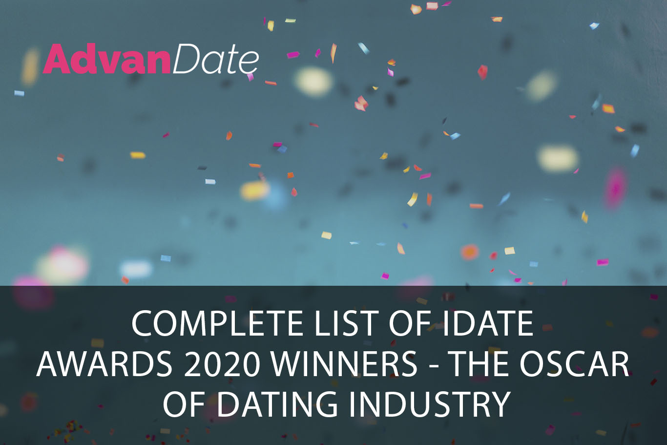 Complete list of iDate Awards 2020 Winners – The Oscar of dating industry