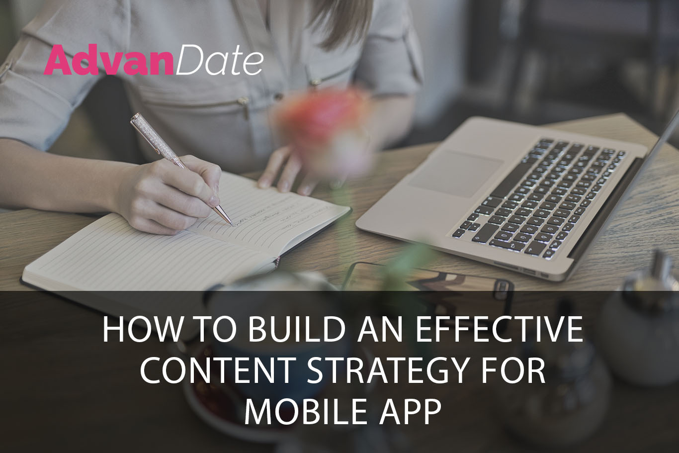 How to build an effective content strategy for your Mobile App?