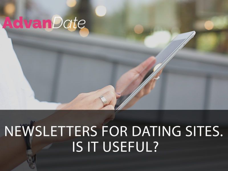 Newsletters for dating sites. Is it useful?