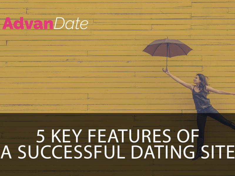 5 Key Features Of A Successful Dating Site